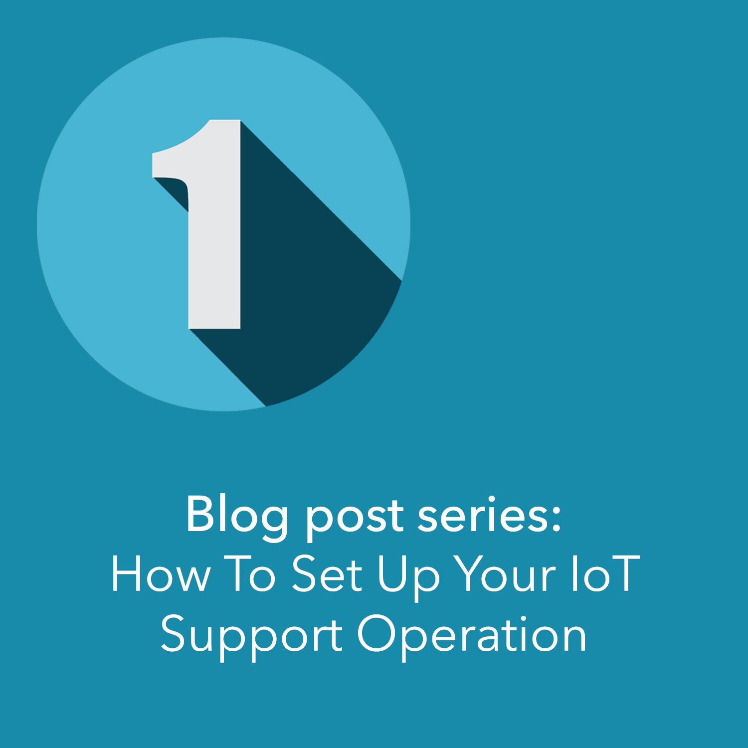 How to set up your iot support operation